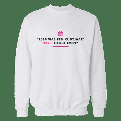 2019 was een kudtjaar sweatshirt white
