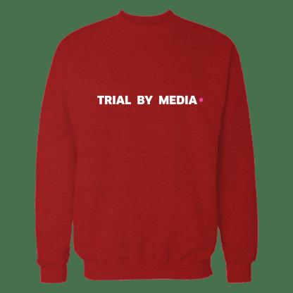trial by media sweatshirt rood